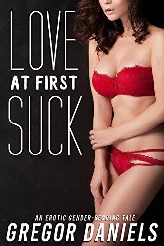 Love at First Suck (Gender Transformation Erotica) (English Edition) PDF Books