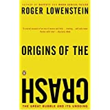 Origins of the Crash: The Great Bubble and Its Undoing[ ORIGINS OF THE CRASH: THE GREAT BUBBLE AND ITS UNDOING ] By Lowenstein, Roger ( Author )Jan-01-2005 Paperback
