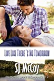 Live Like There's No Tomorrow (Summer Lake Book 12)