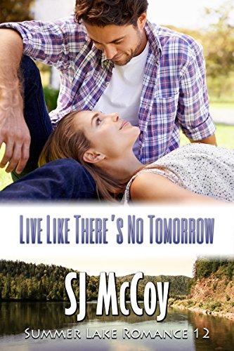 Live Like There's No Tomorrow (Summer Lake Book 12) (English Edition)