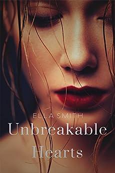 Unbreakable Hearts di [Smith, Ella]