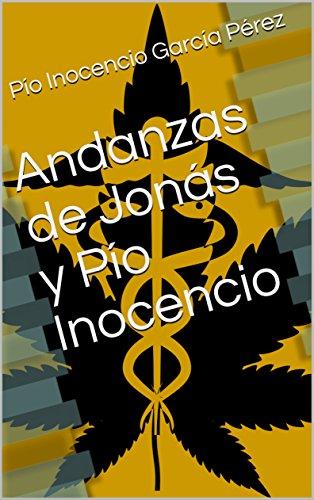 Andanzas de Jonás y Pío Inocencio: Viaje a las miserias del ser humano por Pío Inocencio García  Pérez