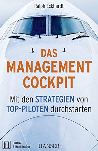 Das Management-Cockpit: Mit den Strategien von Top-Piloten durchstarten
