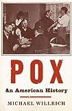 Image de Pox: An American History (Penguin History of American Life)