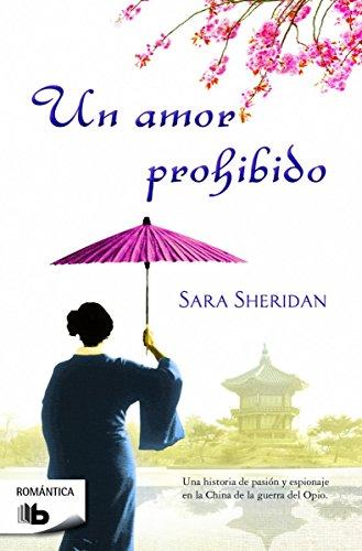 Un amor prohibido (B DE BOLSILLO) por Sara Sheridan