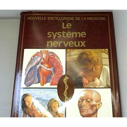 Le systeme nerveux Nouvelle encyclopedie de la medecine
