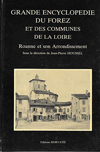 Grande encyclopédie du forez et des communes de la loire/roanne et son arrondissement 103197 par Collectif
