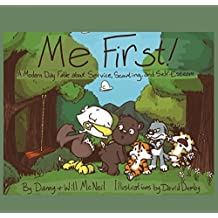 Me First!: A Modern Day Fable about Service, Scouting, and Self-Esteem (English Edition)