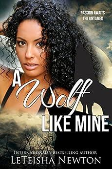 A Wolf Like Mine (A Fairy Drag Mother Novel Book 1) (English Edition) par [Newton, LeTeisha]