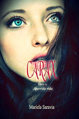 Carax (romance juvenil y ciencia ficcion): Aburrida vida: libro 1 de [