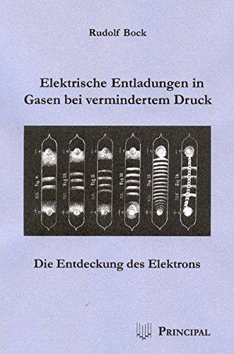 Elektrische Entladungen in Gasen bei vermindertem Druck: Die Entdeckung des Elektrons
