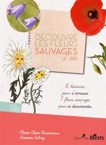 Découvre les Fleurs d'Ete par Rassemusse/Marie Cla