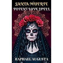 SANTA MUERTE: POTENT LOVE SPELL