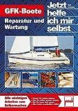 GFK-Boote: Reparatur und Wartung  //  Reprint der 1. Auflage 2010 (Jetzt helfe ich mir selbst)