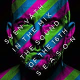 Sven Väth in the Mix: The Sound of the Sixteenth Season