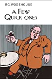 A Few Quick Ones (Everyman's Library P G WODEHOUSE)