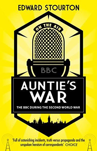 Auntie's War: The BBC during the Second World War por Edward Stourton