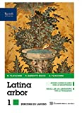 Latina arbor. Grammatica. Per le Scuole superiori. Con e-book. Con espansione online. Con 3 libri: Esercizi-Per tradurre-Repertori lessicali: 1
