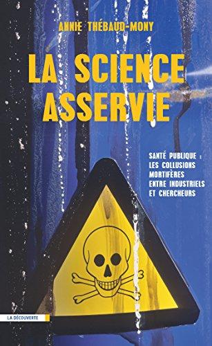 La science asservie (CAHIERS LIBRES) par Annie THÉBAUD-MONY