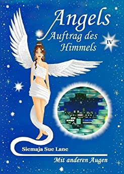 Mit anderen Augen (Angels - Auftrag des Himmels 4)