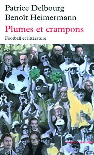 Plumes et crampons : Football et littérature (La petite vermillon)