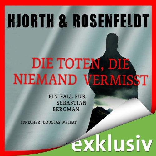 Buchseite und Rezensionen zu 'Die Toten, die niemand vermisst: Ein Fall für Sebastian Bergmann' von Michael Hjorth