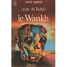 Cycle de tschai / le wankh