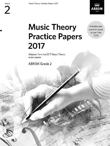 Music Theory Practice Papers 2017, ABRSM Grade 2 (Theory of Music Exam papers & answers (ABRSM))