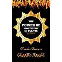 The Power of Movement in Plants: By Charles Darwin - Illustrated (English Edition)