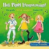 Hej, Pippi Langstrumpf! (1 CD): Die große Astrid-Lindgren-Lieder-CD, ca. 37 Min.