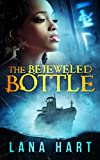 The Bejeweled Bottle (The Curious Collectibles Series Book 2)