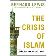 The Crisis of Islam: Holy War and Unholy Terror (Modern Library)