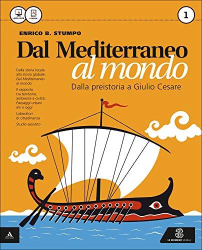 Dal Mediterraneo al mondo. Con atlante. Per le Scuole superiori. Con e-book. Con espansione online: 1