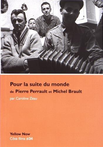 Pour la suite du monde de Pierre Perrault et Michel Brault : Faons de croire, faons de dire, faons de faire