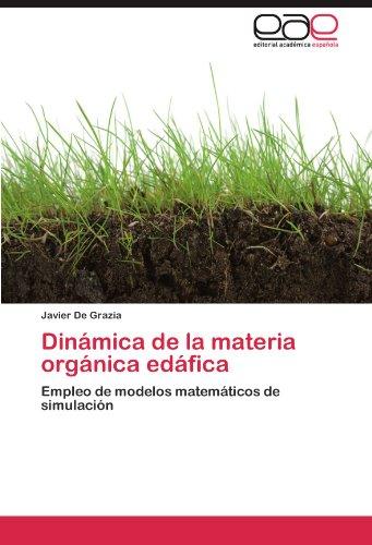 Dinamica de La Materia Organica Edafica por Javier De Grazia