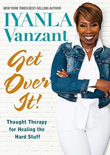 Get Over It!: Thought Therapy for Healing the Hard Stuff por Iyanla Vanzant