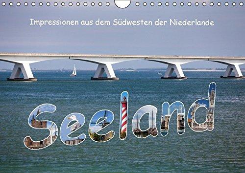 Seeland - Impressionen aus dem Südwesten der Niederlande (Wandkalender 2018 DIN A4 quer): In der Provinz im Südwesten der Niederlande gibt es eine ... ... [Kalender] [Apr 01, 2017] Benoît, Etienne