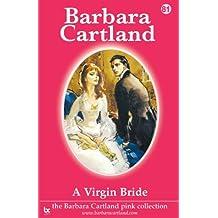 A Virgin Bride (The Barbara Cartland Pink Collection)
