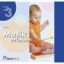 Musik erleben (ALS-Studio-Reihe, Kinder unter 3)