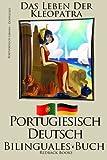Portugiesisch Lernen - Bilinguales Buch (Deutsch - Portugiesisch) Das Leben der Kleopatra [Kindle Edition] Redback Books
