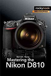 [(Mastering the Nikon D810)] [By (author) Darrell Young] published on (January, 2015)