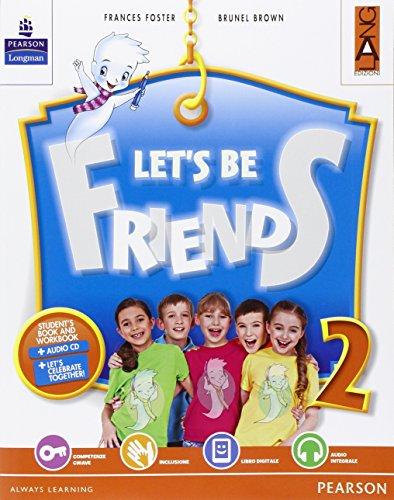 Let's be friends. Per la Scuola elementare. Con espansione online: 2