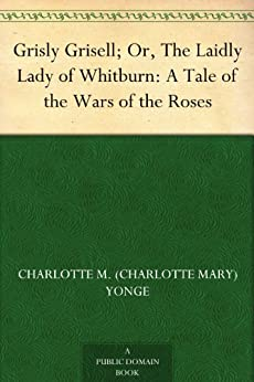 Como Descargar Desde Utorrent Grisly Grisell; Or, The Laidly Lady of Whitburn: A Tale of the Wars of the Roses De PDF A PDF