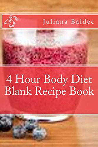 4 Hour Body Diet Blank Recipe Book: Your Own Personalized Blank Recipe Cookbook To Maximize & Fast Track Your 4 Hour Body Diet Results -  Office Equipment & Supplies For Daily Success & Inspiration