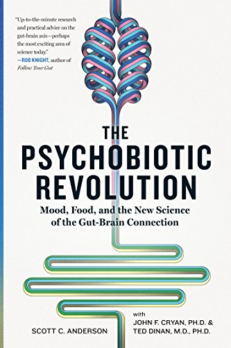 The Psychobiotic Revolution: Mood, Food, and the New Science of the Gut-Brain Connection (English Edition)