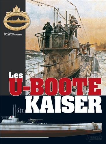 Les U-Boote du Kaiser par DALLIES LABOURDETTTE