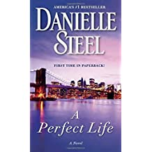 A Perfect Life: A Novel by Danielle Steel (2015-06-30)