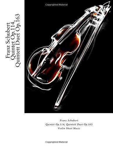 Franz Schubert - Quintet Op.114, Quintett Duet Op.163: Violin Sheet Music