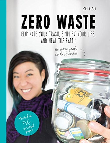 zero-waste-eliminate-your-trash-simplify-your-life-and-heal-the-earth