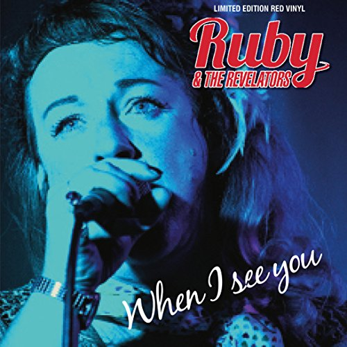 Ruby & The Revelators - When I See You / By My Side: Limited Edition on Ruby Coloured 7